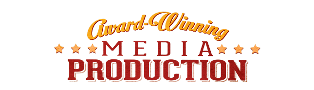 Award Winning Media Production